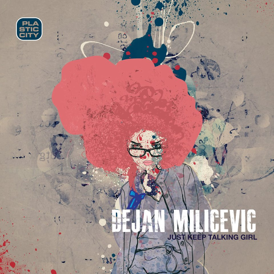 JUST KEEP TALKING GIRL by DEJAN MILICEVIC